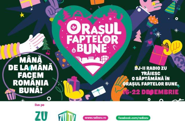 Orașul Faptelor Bune se întoarce la kilometrul zero. Radio ZU se mută deasupra Bucureștiului