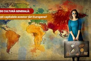 Test de cultură generală: Cunoști capitalele acestor țări Europene?