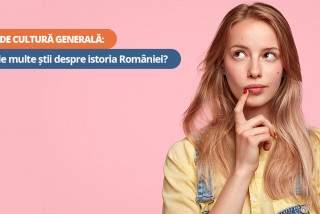 Test de cultură generală: Cât de multe știi despre istoria României?
